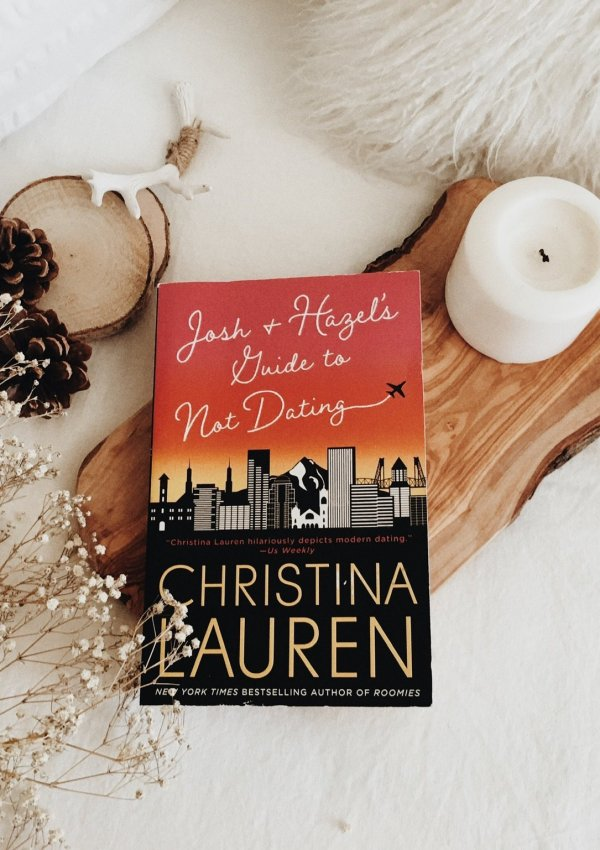 Josh and Hazel's Guide to Not Dating by Christina Lauren | BOOK REVIEW| Featuring My Favorite CL Heroine