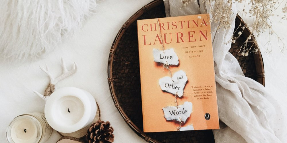 Love and Other Words by Christina Lauren