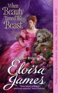 When Beauty Tamed the Beast (Fairy Tales, #2) by Eloisa James