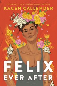Felix Ever After by Kacen Callender, Read BIPOC Books 2020