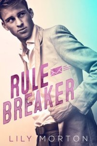 RULE BREAKER BY LILY MORTON