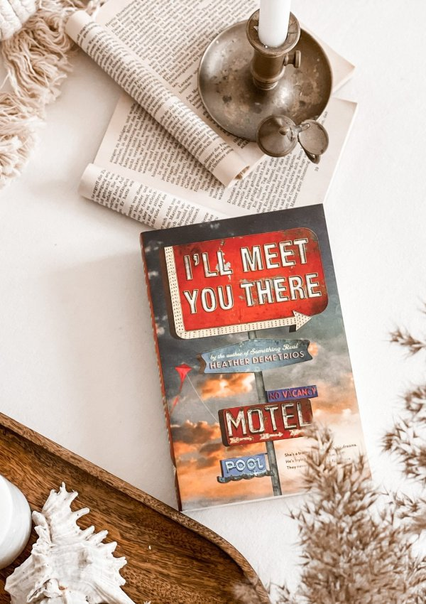 I'll Meet You There by Heather Demetrios | YA BOOK REVIEW