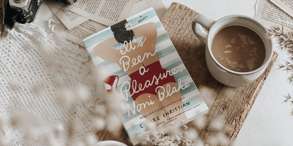 It's Been a Pleasure, Noni Blake by Claire Christian | BOOK REVIEW