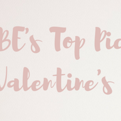 TBE's Top Picks for Valentine's Day! 💕