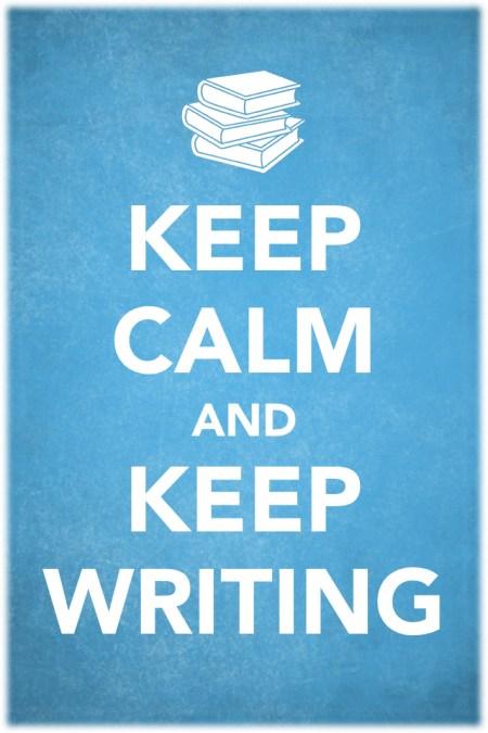 keep calm and keep writing