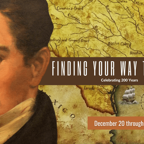 Finding Your Way to Texas: Celebrating 200 Years