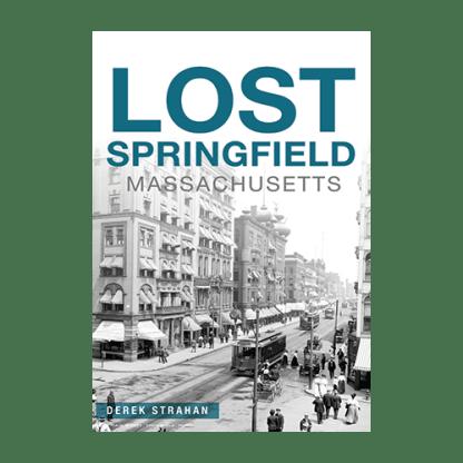 Lost Springfield, MA