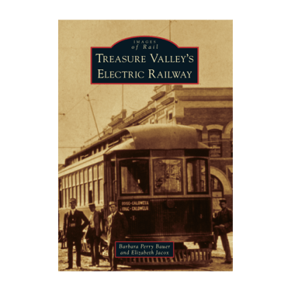 Treasure Valley's Electric Railway
