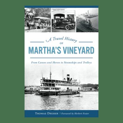 Travel History of Martha's Vineyard