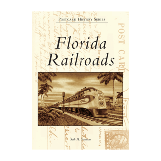 Florida Railroads: Postcard History Series