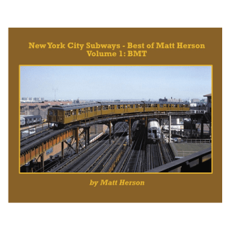 NYC Subways, The Best of Matt Herson, Vol. 1: BMT