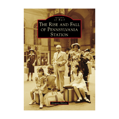 Rise and Fall of Penn Station