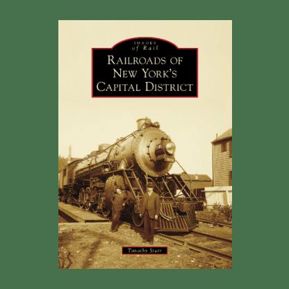 Railroads of New York's Capital District