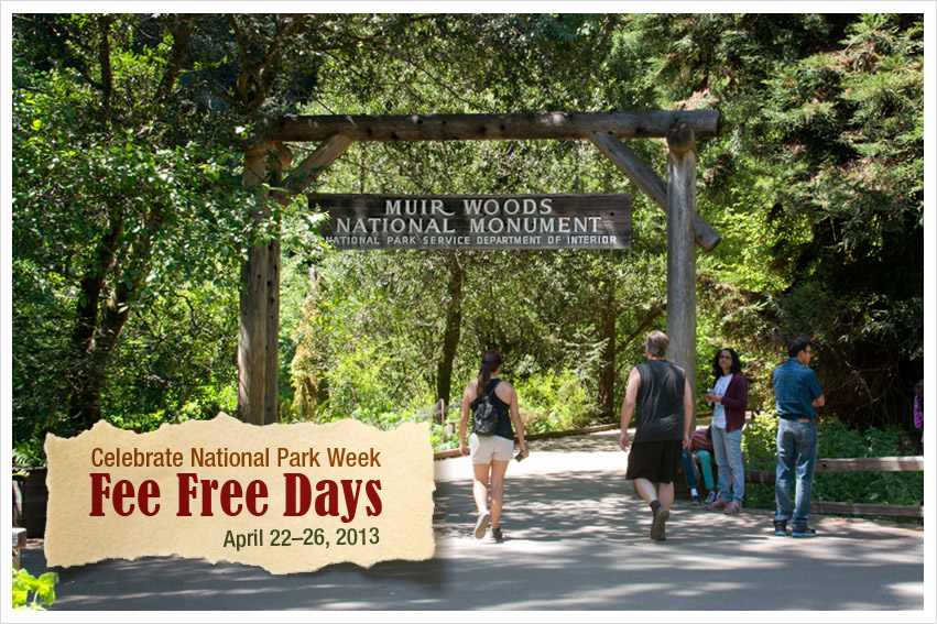 Celebrate National Park Week: Fee FREE Days. April 22-26, 2013