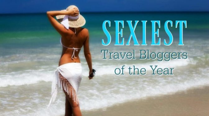 Vote Now for Sexiest Travel Blogger 2017