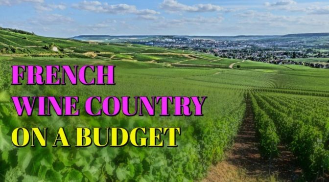 Touring French Wine Country – Budget and Itinerary