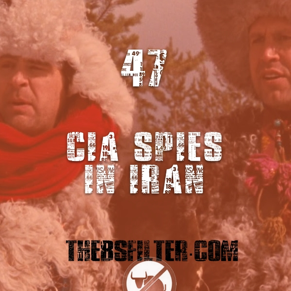 BFTN 47 - CIA Spies in Iran - The BS Filter