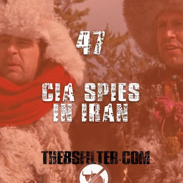 BFTN 47 – CIA Spies in Iran