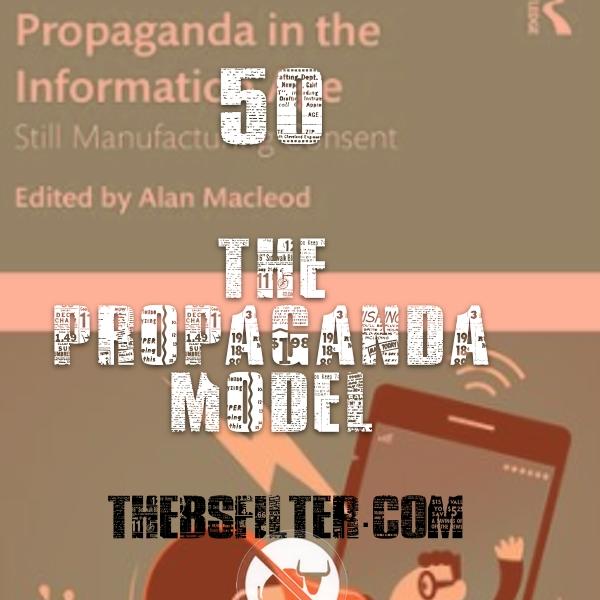 BFTN 50 – The Propaganda Model