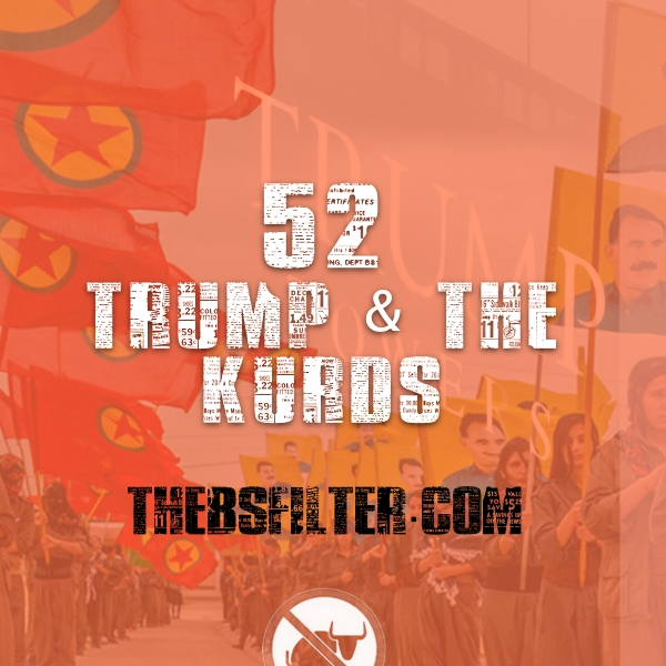 BFTN 52 – Trump & The Kurds