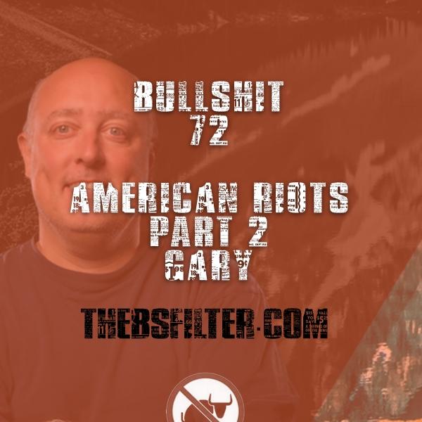 BFTN 72 – Riots #2 – Gary