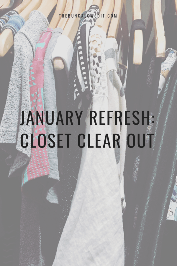 January Refresh: Closet Clear out