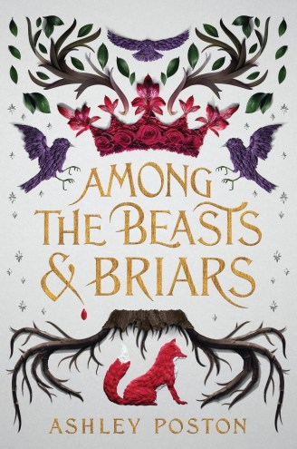 Among The Beasts and Briars by Ashley Poston Cover