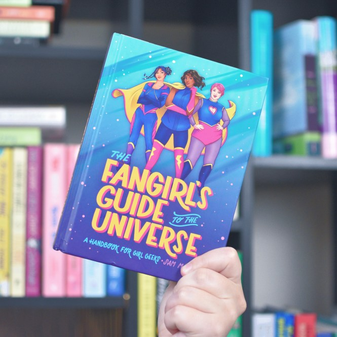 Fangirl's Guide to the Universe by Sam Maggs