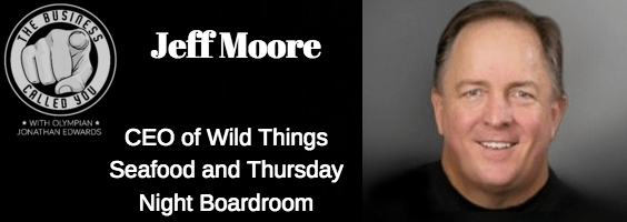 Jeff Moore of WildThingsSeafood.com and ThursdayNightBoardRoom.com