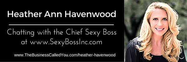 Heather Havenwood – Chief Sexy Boss at www.SexyBossInc.com