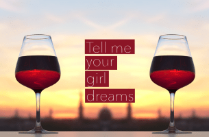 Tell me your girl dreams