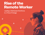 Leading a Distributed Workforce in a Time of Change