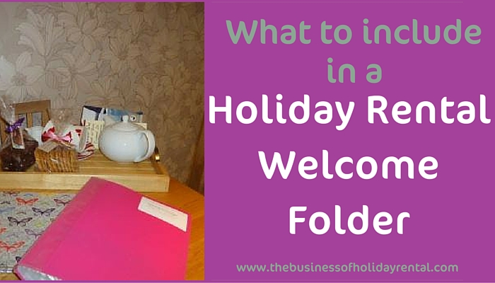 What To Include In A Holiday Home Welcome Folder