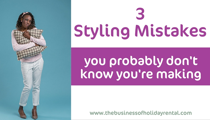 How To Style A Holiday Home – 3 Mistakes You May Be Making