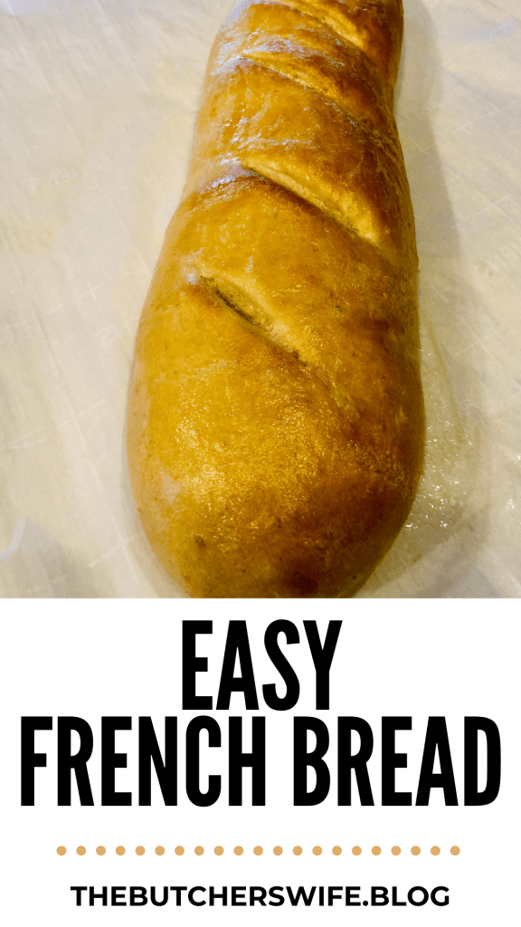 Easy French Bread | The Butcher's Wife