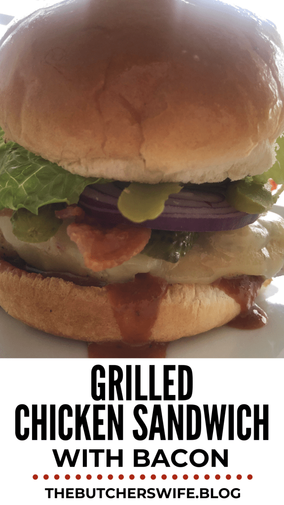 Grilled Chicken Sandwich with Bacon | The Butcher's Wife