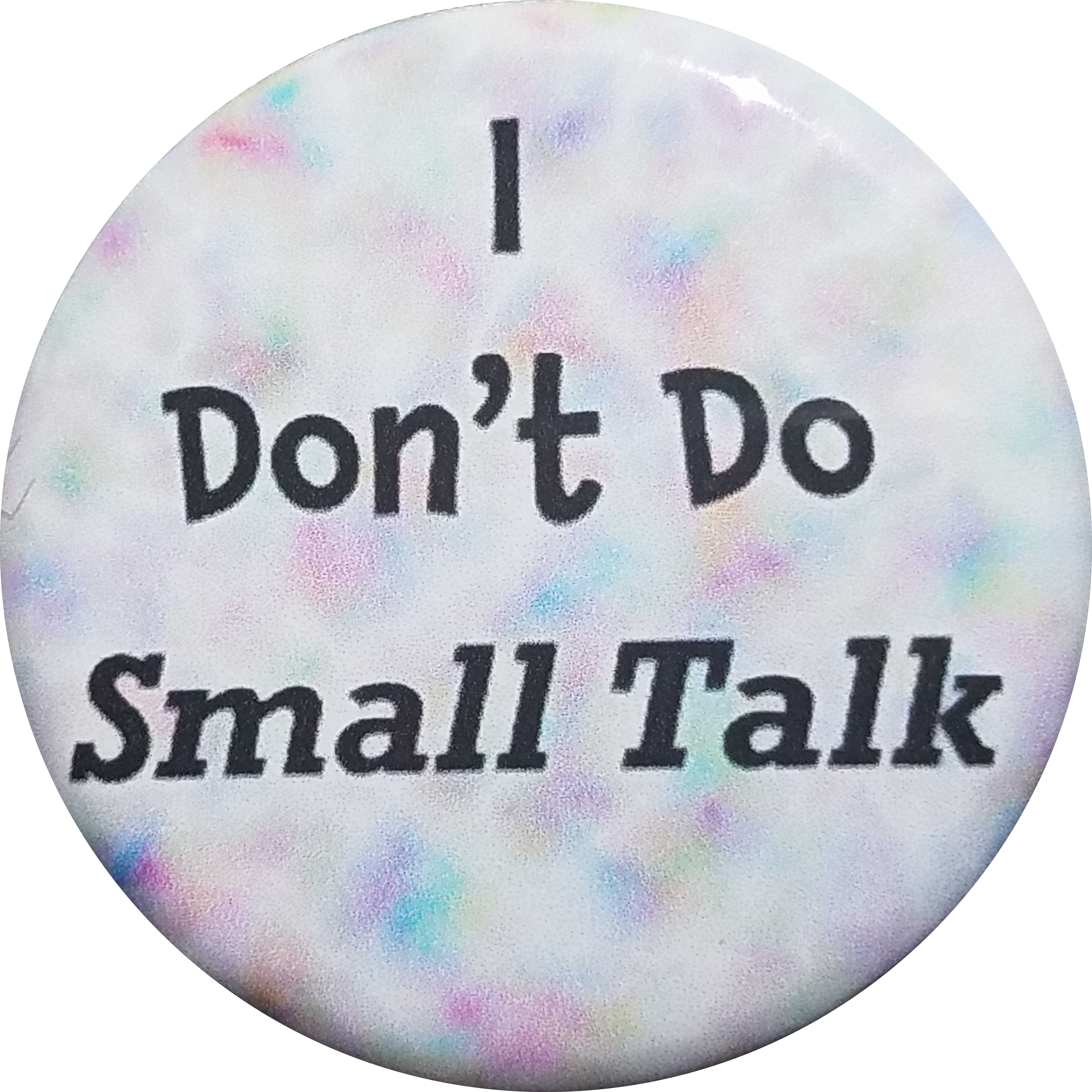 I dont do small talk Button Bottle Opener Magnet - Button