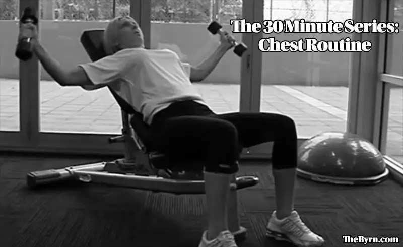 30 Minute Chest Routine