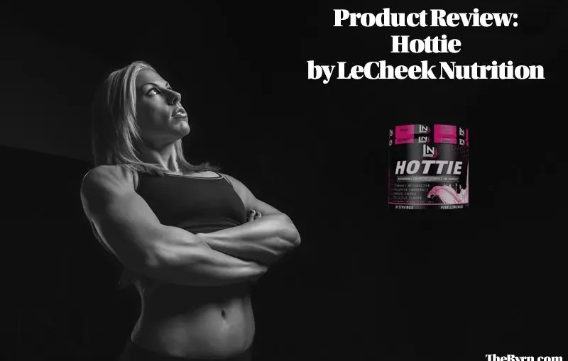 Product Review: Hottie by LeCheek Nutrition