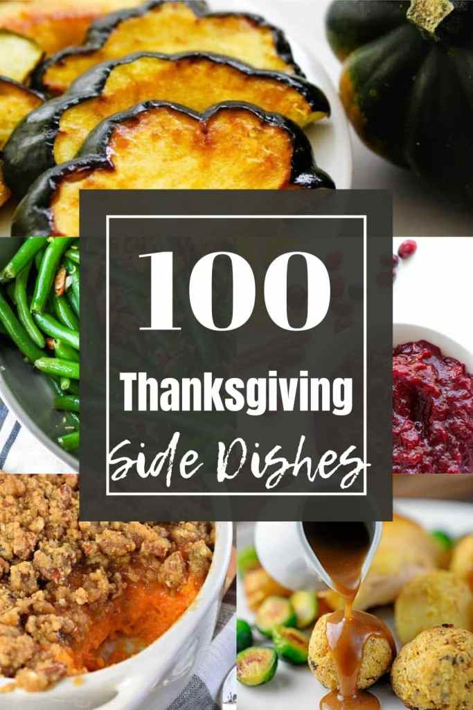 pinterest pin with four dishes on it for Thanksgiving - 100 Thanksgiving side dishes