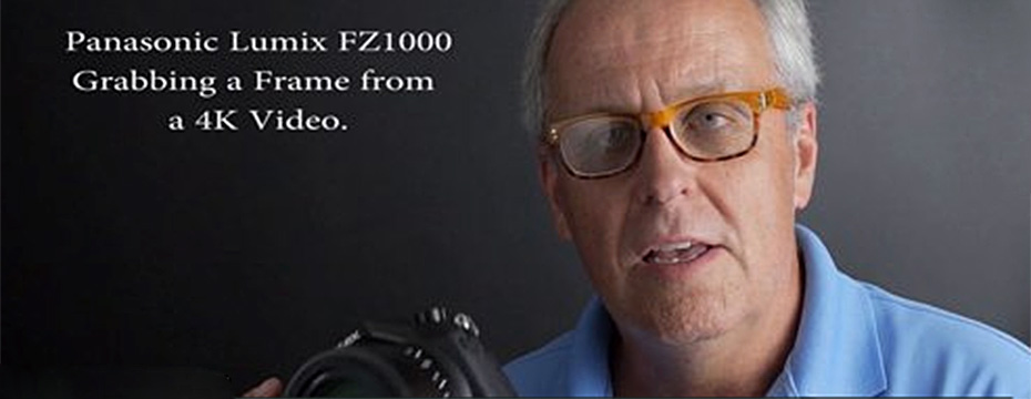 Panasonic Lumix GH4 & FZ1000 4K Frame Grab Instructions