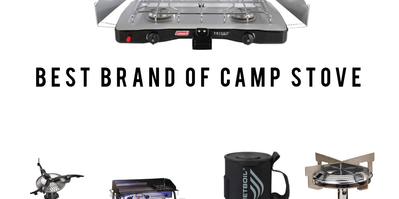 Who Makes The Best Camp Stove, The Best Brand I've Ever Owned and Used
