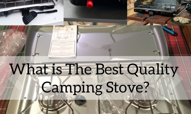 What is The Best Quality Camping Stove?