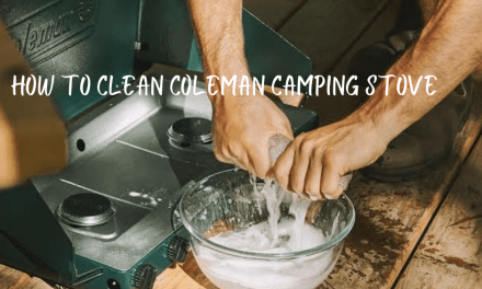 The Cleaning Process To Get Your Coleman Stove Looking Like New Again