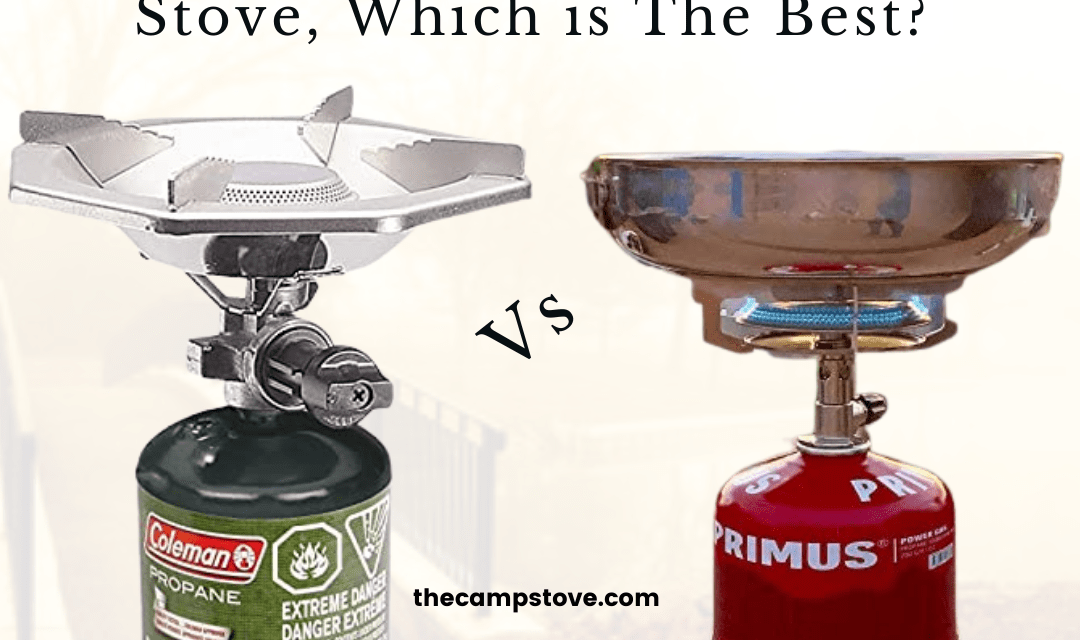 Primus Vs Coleman Camp Stove, Which Brand is Best for Camping?