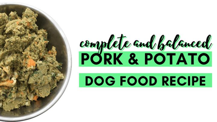 Complete and Balanced Pork and Potato Dog Food Recipe