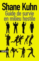 Guide de survie en milieu hostile - Shane Kuhn