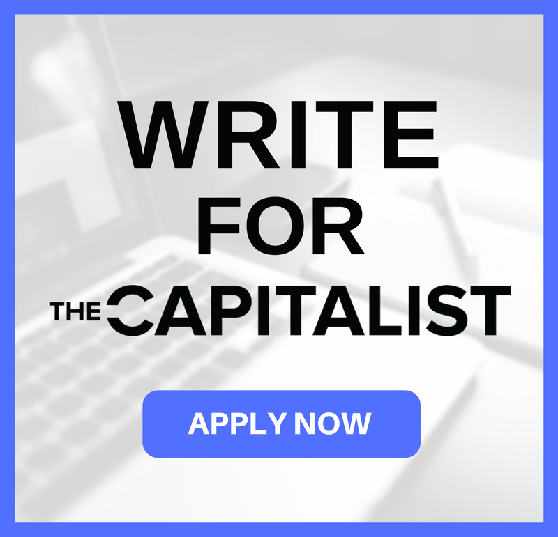 Write for The Capitalist! Apply Now
