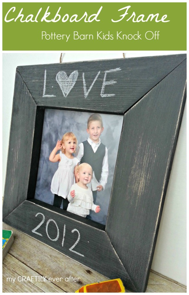 Pottery Barn Kids Knockoff Chalkboard Frame From My