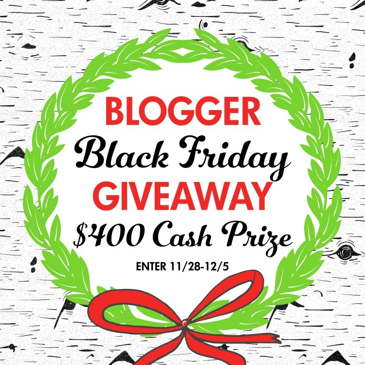 Blogger Black Friday $400 Cash Giveaway! Enter now to win the $400 giveaway!